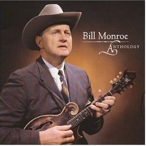 Bill Monroe - Anthology