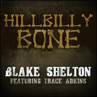 Blake Shelton and Trace Adkins - Hillbilly Bone