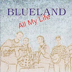 Blueland - All My Life