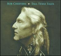 Bob Cheevers - Tall Texas Tales