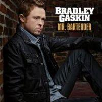 Bradley Gaskin - Mr. Bartender