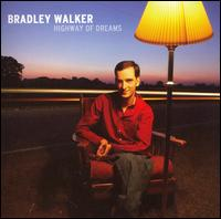 Bradley Walker - Highway of Dreams