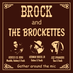 Brock and The Brockettes - Just To Ease My Worried Mind