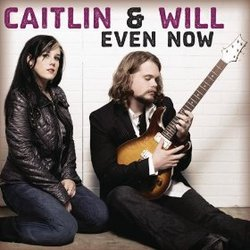 Caitlin and Will - Even Now