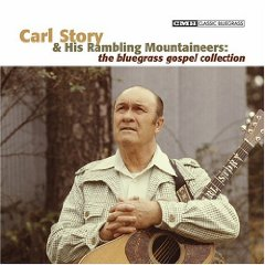 Carl Story and His Rambling Mountaineers - Will You Miss Me When I'm Gone