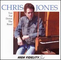 Chris Jones - Too far down the Road