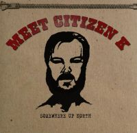 Citizen K - Somewhere Up North