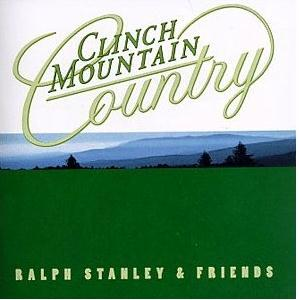 Ralph Stanley & The Clinch Mountain Boys & Friends- Clinch Mountain Country