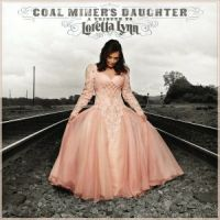 Coalminer's Daughter- Loretta Lynn