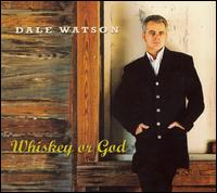 Dale Watson and his Lone Stars - Whiskey or God