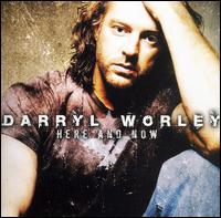 Darryl Worley - Living in The Here and Now