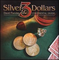 David Parmley and Continental Divide - 3 Silver Dollars