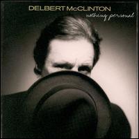 Delbert McClinton - Birmingham Tonight