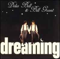 Delia Bell and Bill Grant - Dreaming