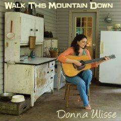 Donna Ulisse - Walk This Mountain Down