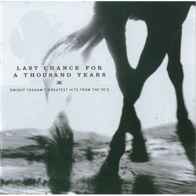Dwight Yoakam - Last Chance for a Thousand Years