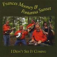Frances Mooney and Fontanna Sunset - I Didn't See It Coming