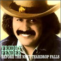 Freddy Fender - 1975 Before the next teardrop falls
