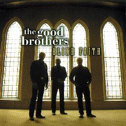 Good Brothers - Blind Faith