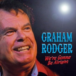 Graham Rodger - We're Gonna Be Alright