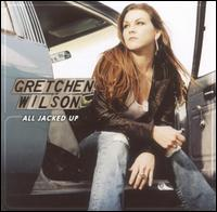 Gretchen Wilson & All jacked up