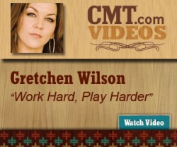 Gretchen Wilson - Work hard, Play Harder