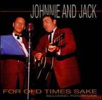Johnnie & Jack - For Old Times Sake