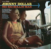 Johnny Dollar - Big Rig Rollin' Man