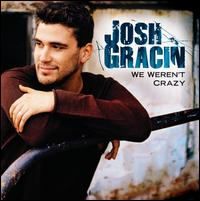 Josh Gracin - Unbelievable (Ann Marie)