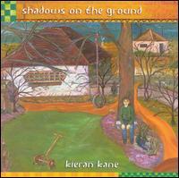 Kieran Kane - Shadows on the Ground
