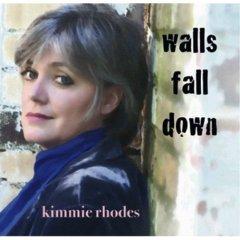 Kimmie Rhodes - Walls Fall Down