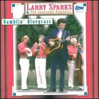 Larry Sparks & The Lonesome Ramblers - Blue Ridge Cabin Home