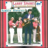 Larry Sparks - Ramblin' Bluegrass - 1972