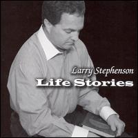 Larry Stephenson - Life Stories