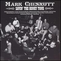 Mark Chesnutt - Savin' the Honky Tonk