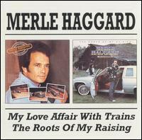 Merle Haggard - My Love Affair with Trains
