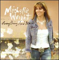 Michelle Wright - Everything and More