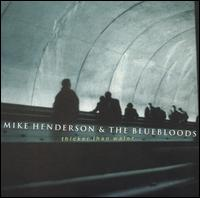 Mike Henderson & The Bluebloods - Thicker than Water
