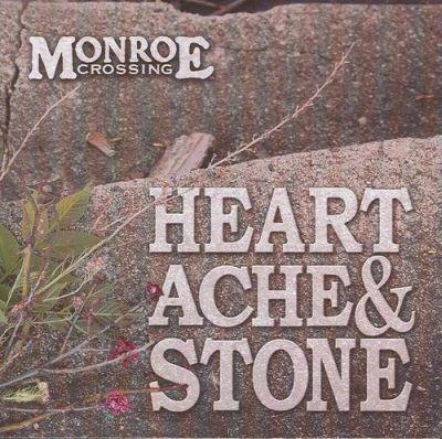 Monroe Crossing - Heartache and Stone