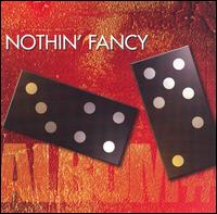 Nothin' Fancy - How Can I Lose
