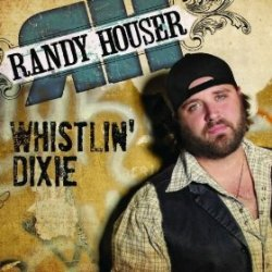 Randy Houser - Whistlin' Dixie