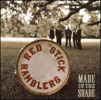 Red Stick Ramblers - Made in the Shade