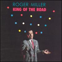 Roger Miller - King of the Road