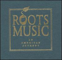 Roots Music - An American Journey
