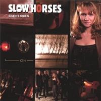 Slow Horses - Silent Skies