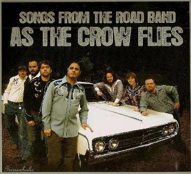 Songs From The Road Band - As The Crow Flies