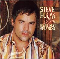 Steve Holy & His Brand New Girlfriend