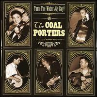 The Coal Porters - Turn the Water On, Boy