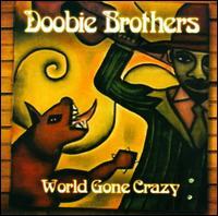 The Doobie Brothers - World Gone Crazy