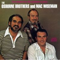 Mac Wiseman and The Osborne Brothers - Don't Let Your Sweet Love Die